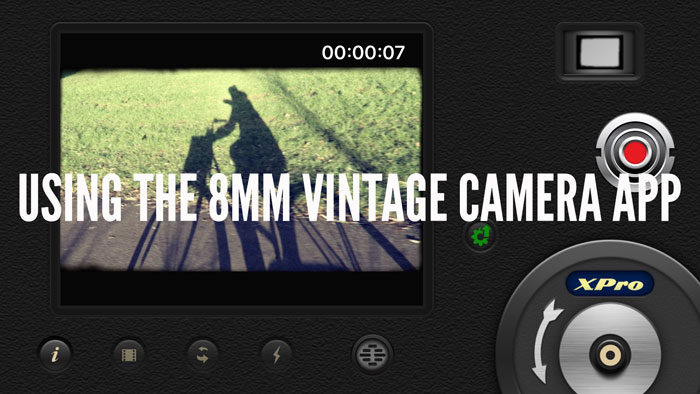 USING THE 8MM APP FOR THE SUPER 8 FILM LOOK - xanthe berkeley